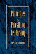 Principles Of Priesthood Leadership