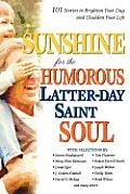 Sunshine For The Humorous Latter day Saint Soul