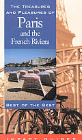 The Treasures and Pleasures of Paris and the French Riviera: Best of the Best