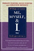 Me, Myself, and I, Inc.: 10 Steps to Career Independence