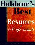 Haldane's Best Resumes for Professionals (Haldane's Best)