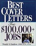 Best Cover Letters for $100000 Jobs Second Edition