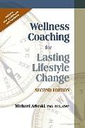 Wellness Coaching For Lasting Lifestyle Change 2nd Edition