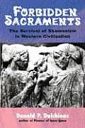 Forbidden Sacraments: The Survival of Shamanism in Western Civilization