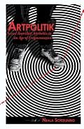 Artpolitik: Social Anarchist Aesthetics in an Age of Fragmentation