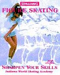 Figure Skating Sharpen Your Skills
