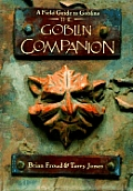 Goblin Companion A Field Guide To Goblins