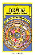Eck Vidya Ancient Science Of Prophecy