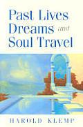 Past Lives Dreams & Soul Travel