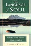 Language of Soul Keys to Living a More Meaningful Life