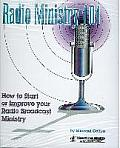 Radio Ministry 101: How to Start or Improve Your Radio Broadcast Ministry