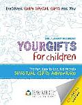 Your Gifts for Children: Spiritual Gifts Adventure Coloring and Activity Book