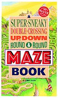 A Super-Sneaky, Double-Crossing, Up, Down, Round & Round Maze Book with Other