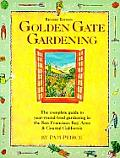 Golden Gate Gardening: The Complete Guide to Year-Around Food Gardening in the San Francisco Bay Area & Coastal California