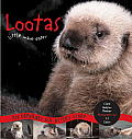 Lootas the Little Wave Eater An Orphaned Sea Otters Story