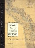Historical Atlas of the Pacific Northwest Maps of Exploration & Discovery British Columbia Washington Oregon Alaska Yukon