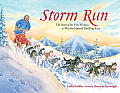 Storm Run: The Story of the First Woman to Win the Idditarod Sled Dog Race