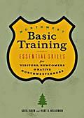 Northwest Basic Training: Essential Skills for Visitors, Newcomers & Native Northwesterners
