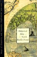Historical Atlas of the North Pacific Ocean: Maps of Discovery and Scientific Exploration, 1500-2000