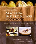 Leslie MacKie's Macrina Bakery & Cafe Cookbook Cover