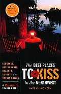 Best Places To Kiss In The Northwest 8th Edition