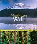 Northwest Wild: Celebrating Our Natural Heritage