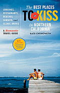 Best Places to Kiss in Northern California A Romantic Travel Guide