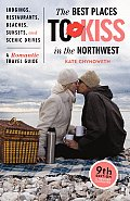 Best Places To Kiss in the Northwest 9TH Edition