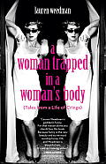 Woman Trapped in a Womans Body Tales from a Life of Cringe