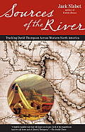 Sources of the River: Tracking David Thompson Across Western North America Cover