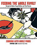 Feeding the Whole Family: Cooking with Whole Foods Cover