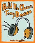 Hold Me Closer Tony Danza & Other Misheard Lyrics