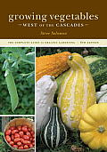 Growing Vegetables West of the Cascades: The Complete Guide to Organic Gardening Cover