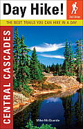 Day Hike! Central Cascades: The Best Trails You Can Hike in a Day (Day Hike! Central Cascades: The Best Trails You Can Hike in a)
