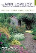 The Ann Lovejoy Handbook of Northwest Gardening: Natural, Sustainable, Organic
