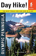 Day Hike! Olympic Peninsula: The Best Trails You Can Hike in a Day (Day Hike! Olympic Peninsula: The Best Trails You Can Hike in a Day)