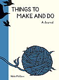 Things to Make and Do: A Journal