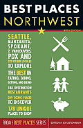 Best Places Northwest: The Locals' Guide to the Best Restaraunts, Lodgings, Sights, Shopping, and More! (Best Places Northwest)