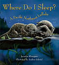Where Do I Sleep?: A Pacific Northwest Lullaby Cover