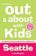 Out and about with Kids: Seattle: The Ultimate Family Guide for Fun and Learning (Out & About with Kids Seattle) Cover