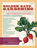 Golden Gate Gardening: The Complete Guide to Year-Round Food Gardening in the San Francisco Bay Area and Coastal California