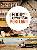 Food Lovers Guide to Portland 1st Edition