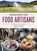 Washington Food Artisans: Farm Stories and Chef Recipes Cover