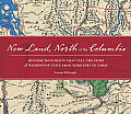New Land North of the Columbia Historical Documents that Tell the Story of Washington State from Territory to Today