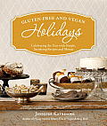Gluten-Free and Vegan Holidays: Celebrating the Year with Simple, Satisfying Recipes and Menus Cover