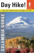 Day Hike! Columbia Gorge: The Best Trails You Can Hike in a Day (Day Hike! Guides)