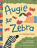 Augie to Zebra: An Alphabet Book! Cover
