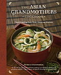 The Asian Grandmothers Cookbook: Home Cooking from Asian American Kitchens Cover