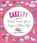 Cakespy Presents Sweet Treats for a Sugar-Filled Life Cover