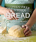 Gluten-Free and Vegan Bread: Artisanal Recipes to Make at Home Cover